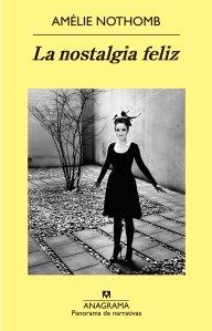 La nostalgia feliz, de Amélie Nothomb